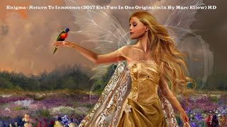 Enigma - Return To Innocence (2017 Ext.Two In One Originalmix By Marc Eliow) HD