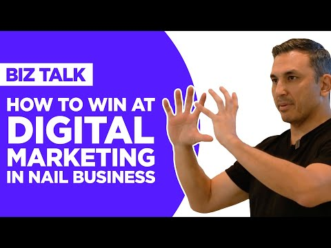 How to Win at Digital Marketing in Nail Business