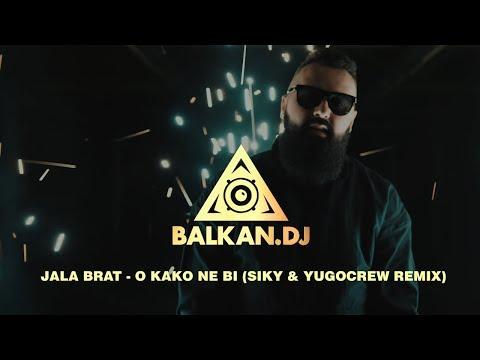 Jala Brat - O kako ne bi (Siky & YugoCrew Remix)