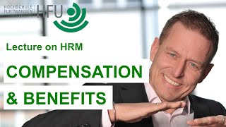 COMPENSATION AND BENEFITS - HRM Lecture 05