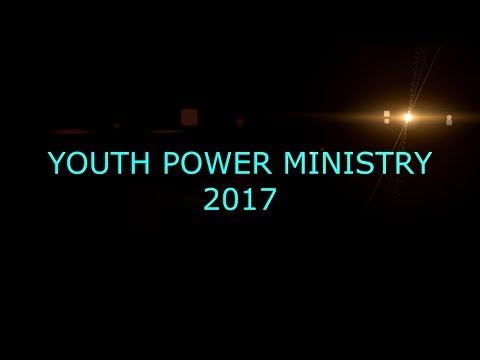 Youth power Ministry 2017(Part-1)