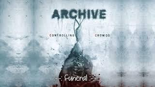 "Archive -  Funeral  - Álbum: ""Controlling Crowds"" HD"
