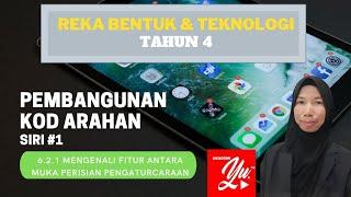 REKA BENTUK & TEKNOLOGI TAHUN 4  PEMBANGUNAN KOD ARAHAN SIRI#1