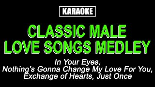 KARAOKE - CLASSIC MALE LOVE SONGS MEDLEY