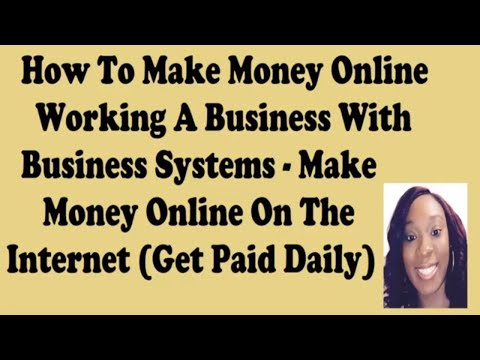 How To Make Money Online Working A Business With Business Systems Make Money Online On The Internet