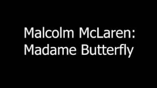 Malcolm McLaren - Madame Butterfly