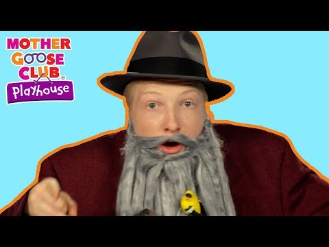Old Man With A Beard | Mother Goose Club Playhouse | Fun Fun Play Kids Song Rhymes for Children