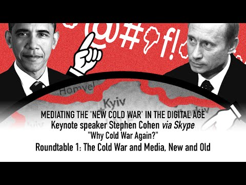 """Why Cold War Again?"" - Keynote speaker Stephen Cohen & Roundtable Discussion"