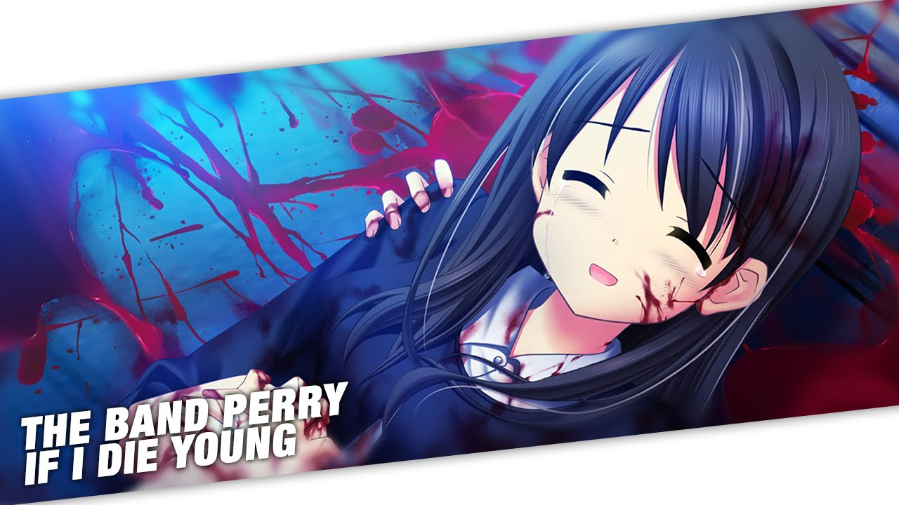 thebandperry_Nightcore - The Band Perry - If I die Young - YouTube