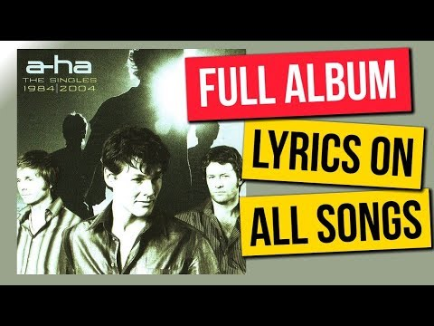 AHa The Singles 1984  2004 Full Album with lyrics on all 19 songs