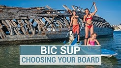 Choosing the Right Stand Up Paddleboard (BIC SUP)