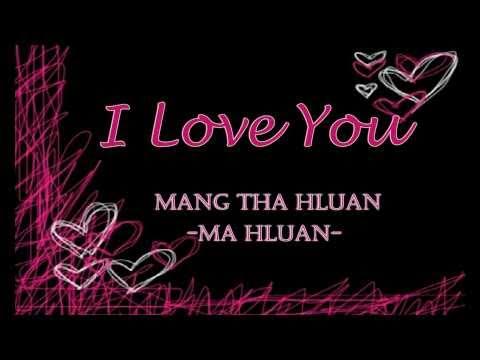 I Love You - Mang Tha Hluan