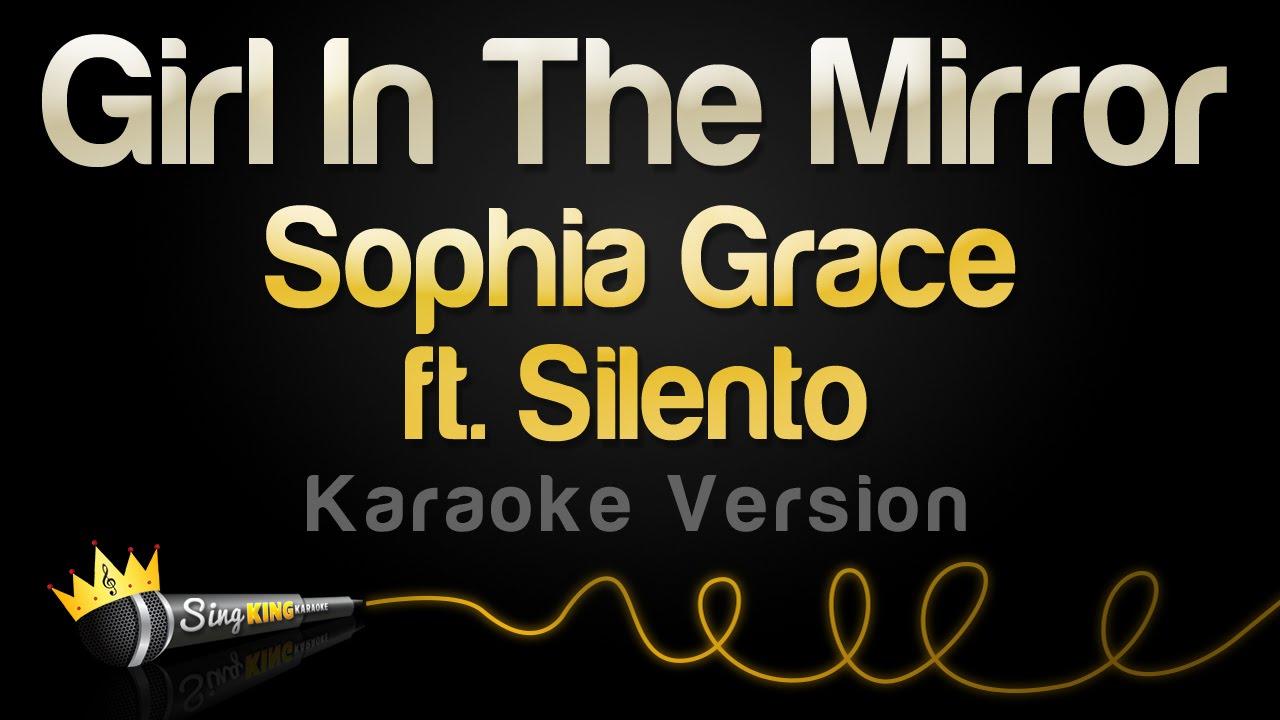 Sophia Grace ft. Silento - Girl In The Mirror (Karaoke Version)
