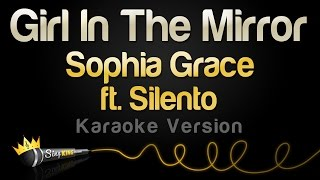 Sophia Grace ft. Silento - Girl In The Mirror (Karaoke Version)
