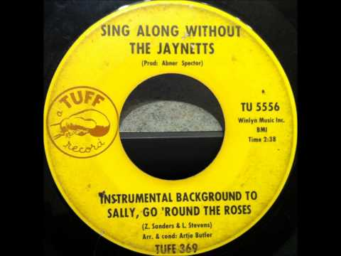 JAYNETTS - Sally, Go Round The Roses - TUFF 369 - 1963