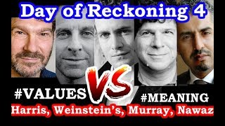 A Day of Reckoning - 4 - Sam Harris, Eric Weinstein, Bret Weinstein, Maajid Nawaz, Douglas Murray