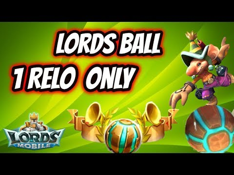 Lords Mobile - Lords Ball - 1 Relo Only