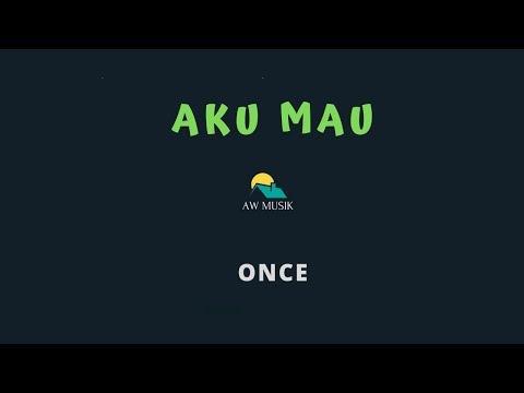 ONCE-AKU MAU (KARAOKE+LYRICS) BY AW MUSIK