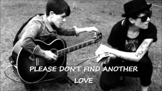 Watch Tegan  Sara Dont Find Another Love video