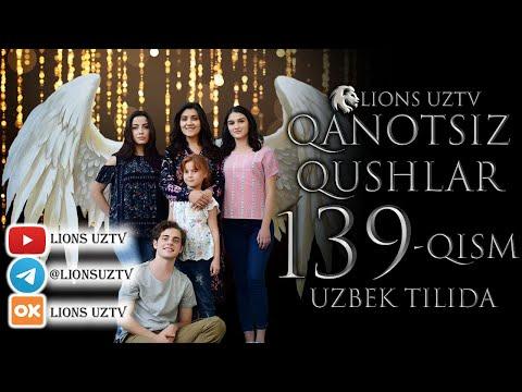 QANOTSIZ QUSHLAR 139 QISM TURK SERIALI UZBEK TILIDA | КАНОТСИЗ КУШЛАР 139 КИСМ УЗБЕК ТИЛИДА