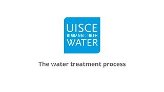 The Water Treatment Process | Water Treatment | Irish Water