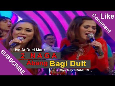 2 NAGA [Abang Bagi Duit (ABD)] Live At Duel Maut (29-04-2015) Courtesy TRANS TV
