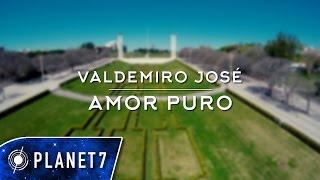 Valdemiro José - Amor Puro (Teaser)