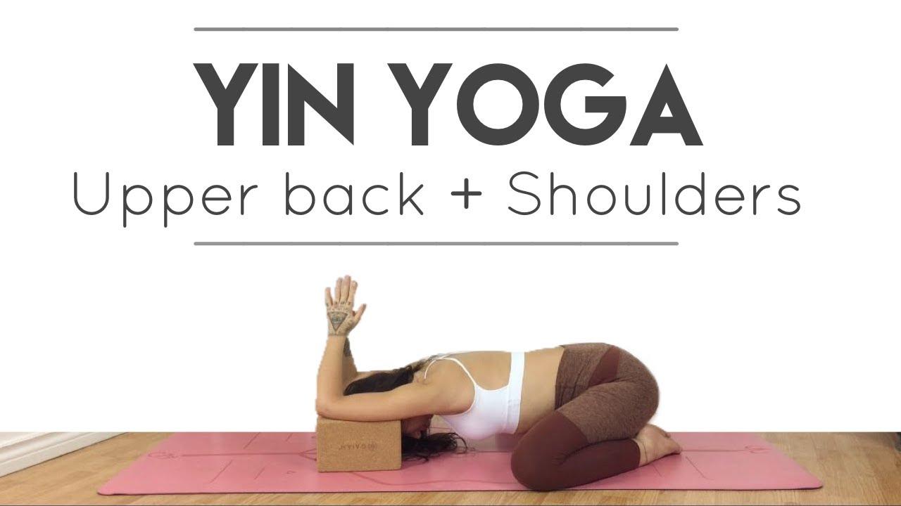 20 Minute Yin Yoga For Hips & Upper Back - YouTube