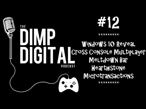 Podcast #12 - Windows 10 Reveal, Cross Console Multiplayer, Hearthstone, and Microtransactions