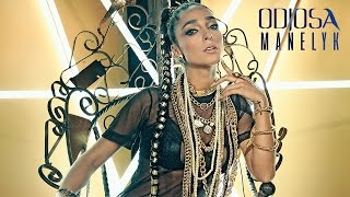 Смотреть клип Manelyk - Odiosa