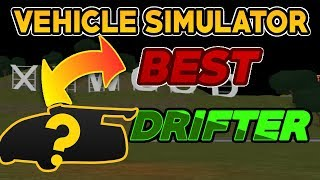 Roblox VEHICLE SIMULATOR! BEST DRIFTING Car in the ENTIRE GAME! (How to drift!)