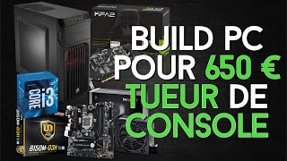 Build Gaming PC pour 650€  - LE TUEUR DE CONSOLE ?? - RENTRÉE 2016 [BUILD PC]