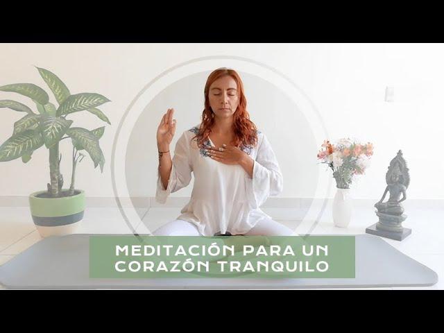 Meditación para un corazón tranquilo.