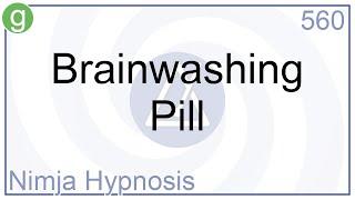 Brainwashing Pill - Hypnosis