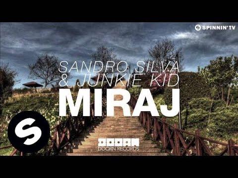 Sandro Silva & Junkie Kid - Miraj (OUT NOW)