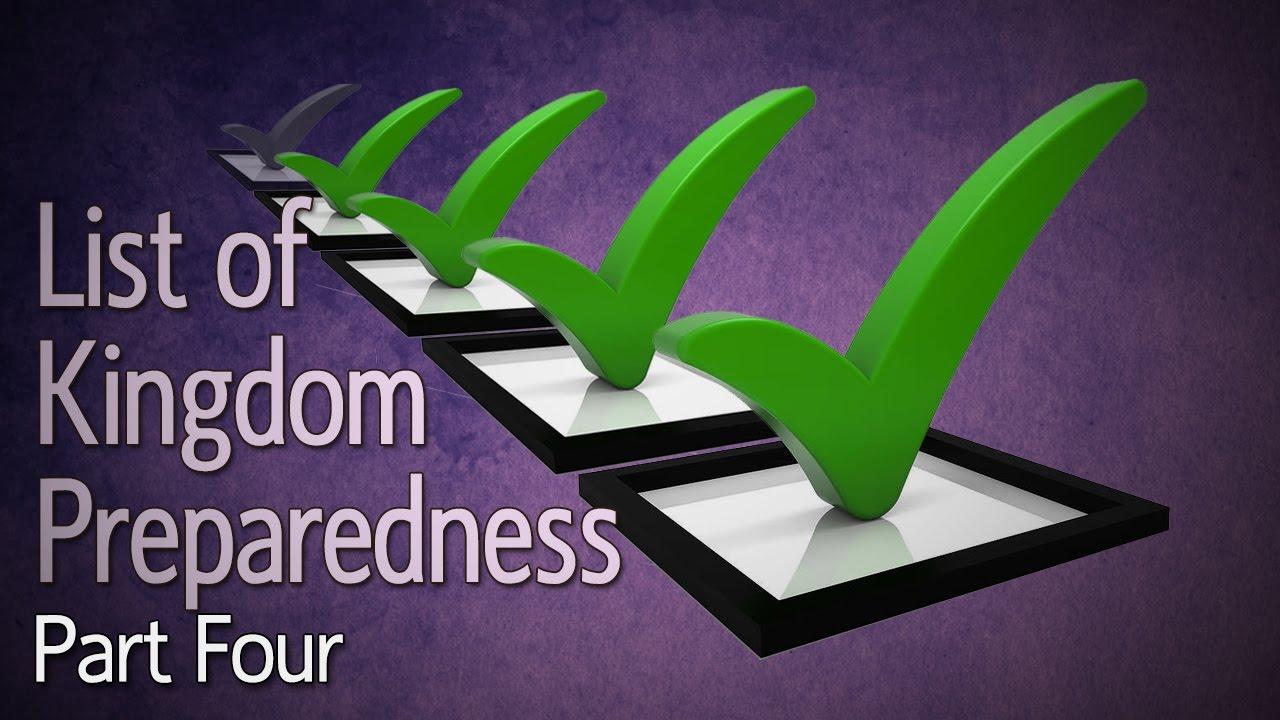 List of Kingdom Preparedness Part 4
