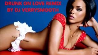 Drunk On Love Remix   Rihanna