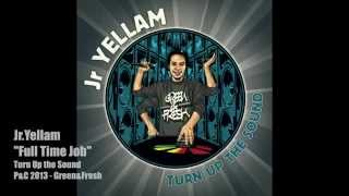 Jr YELLAM - FULL TIME JOB - GREEN&FRESH RECORDS