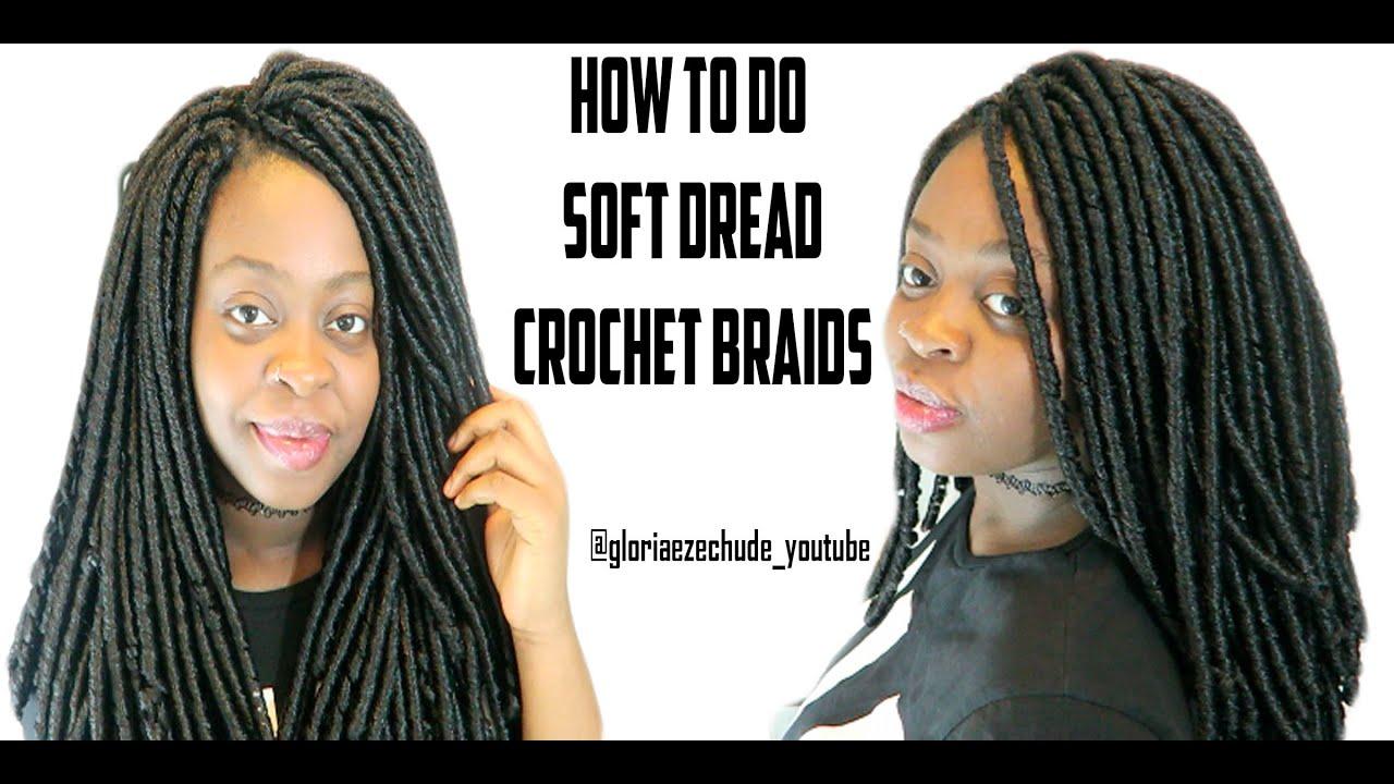 DIY HOW TO DO SOFT DREAD CROCHET BRAIDS TUTORIAL