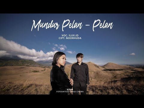 MUNDUR ALON ALON (BAHASA INDONESIA) - ILUX ID (OFFICIAL VIDEO)