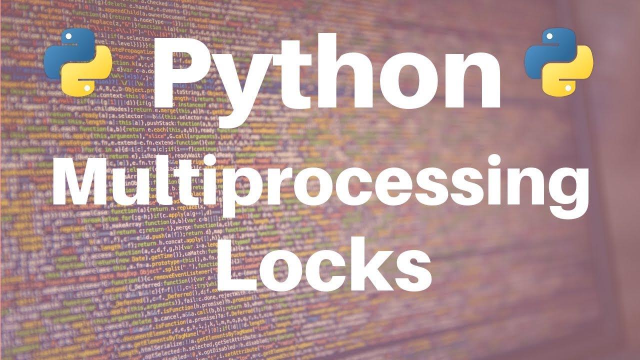Multiprocessing in Python: Locks