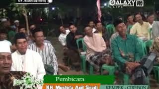 Ceramah K.H. Mustofa Aqil Siradj