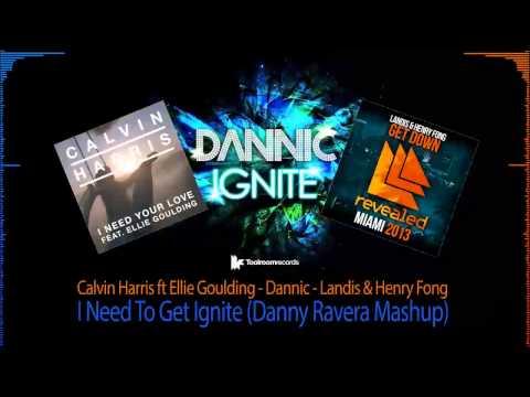 Calvin Harris ft Elli vs Landis & Henry Fong vs Dannic - I need to Get Ignite (Danny Ravera Mashup)
