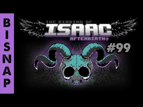 Bisnap Streams Isaac: Afterbirth+ - Part 99