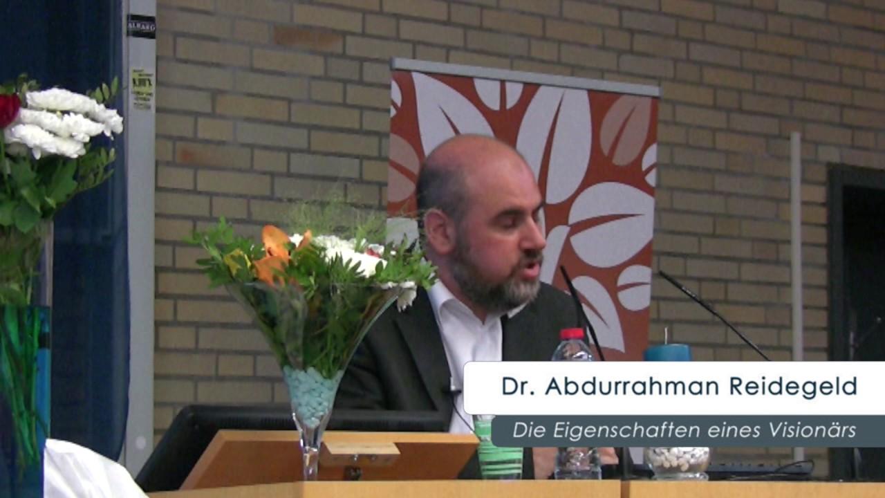 Dr. Abdurrahman Reidegeld - Die Eigenschaften eines Visionärs