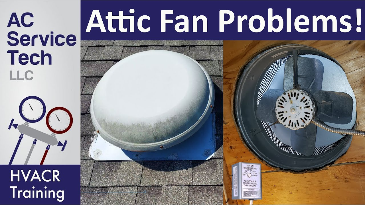 Attic Fan Issues, Troubleshooting, Common Problems
