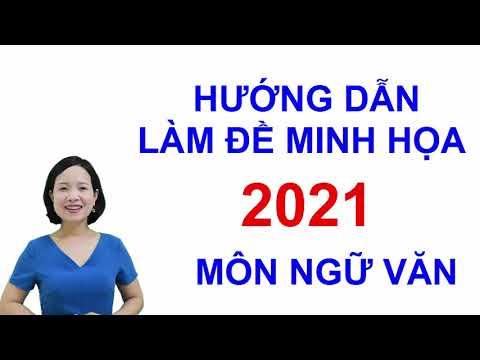 Đề minh họa 2021 - môn ngữ văn ( Hướng dẫn giải - Định hướng ôn tập hiệu quả)