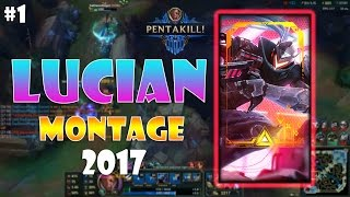 Lucian Montage #1 - Best Lucian Plays Compilation - League of Legends