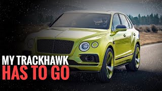 TRADING MY TRACKHAWK FOR A BENTLEY TRUCK!! Message to Minneapolis pt3