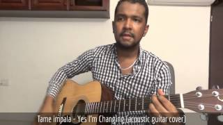 Yes I'm Changing by Tame Impala (acoustic guitar cover)